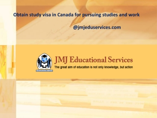 Obtain study visa in Canada for pursuing studies and work