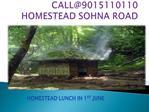 CALL@9015110110 HOMESTEAD SOHNA