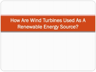 How Are Wind Turbines Used As A Renewable Energy Source?