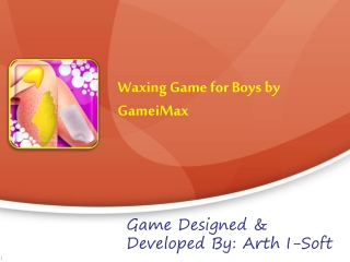 Waxing Game for Boys by GameiMax