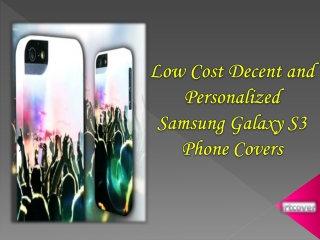 Low Cost Decent Samsung Galaxy S3 Phone Covers