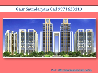 Gaur Saundaryam Noida Extension ? 25 Lacs