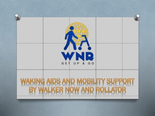 Overcome the mobility difficulties with WNR walking aids