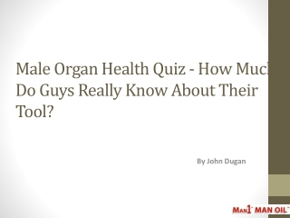Male Organ Health Quiz - How Much Do Guys Really Know