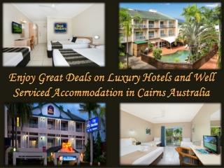 Enjoy Great Deals on Luxury Hotels in Cairns