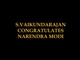 S.Vaikundarajan Congratulates Narendra Modi