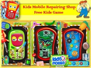 Kids Mobile Repairing Free Game for Kids