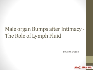 Male organ Bumps after Intimacy - The Role of Lymph Fluid