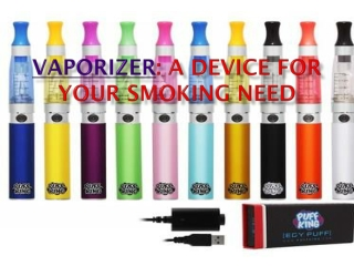 Vaporizer a device for your smoking need
