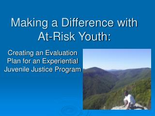 Making a Difference with  At-Risk Youth