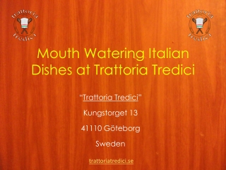 Mouth Watering Italian Dishes at Trattoria Tredici