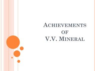 Achievements Of V.V. Mineral