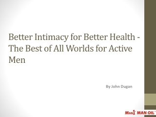 Better Intimacy for Better Health - The Best of All Worlds