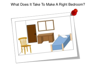 What Does It Take To Make A Right Bedroom?
