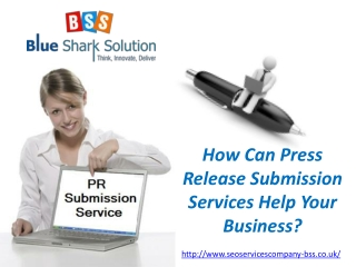 How can press release submission services help your business