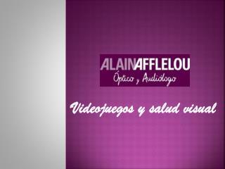 Alain Afflelou: videojuegos y salud visual