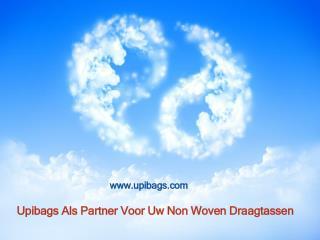 Upibags Als Partner Voor Uw Non Woven Draagtassen