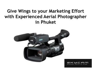 Give Wings to your Marketing Effort with Experienced Aerial