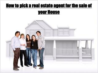 pick a real estate agent for the sale of your House