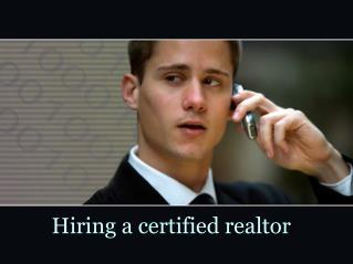 Hiring a certified realtor
