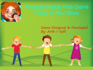 Amazing Muddy Kids Game FREE at Play Store