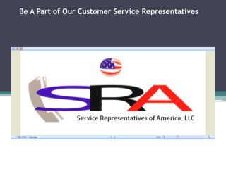 Be a Part of Our Customer Service Representatives
