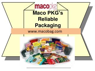 A Complete Packaging Solution - Maco Bag