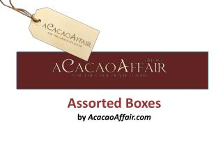 aCacao Affair Assorted Boxes
