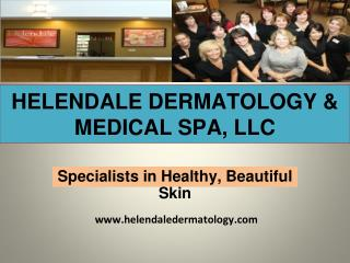 Helendale Dermatology; A Medical Dermatologist in Rochester
