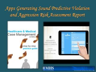 Apps Generating Sound Predictive Violation and Aggression