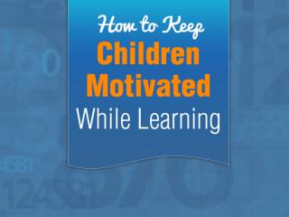 How to Keep Children Motivated While Learning