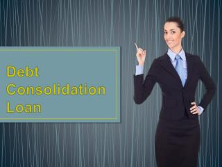 Debt consolidation loan to recover too much dabt