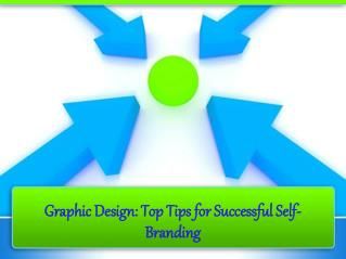 Graphic Design: Top Tips for Successful Self-Branding