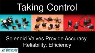Taking Control: Solenoid Valves Provide Accuracy, Reliabilit