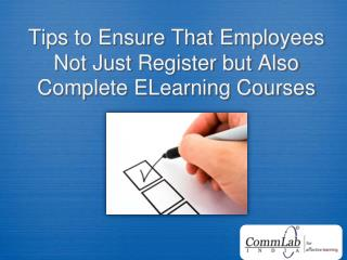 Tips to Ensure That Employees Not Just Register but Also Com