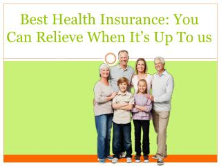 Best Health Insurance: You can relieve when it
