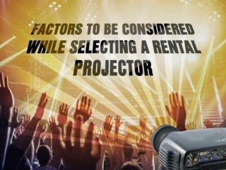 Denver projector rental-Tips for selecting Rental Projector