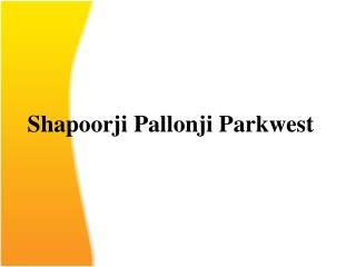 Shapoorji Pallonji Parkwest Binnypet