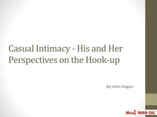 Casual Intimacy - His and Her Perspectives on the Hook-up