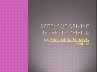 Defensive Driving is Safety Driving