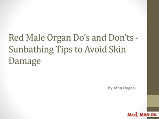 Red Male Organ Do's and Don'ts -  Sunbathing Tips