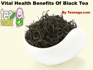 Vital Health Benefits Of Black Tea