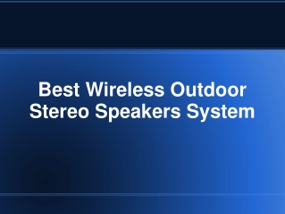Best Wireless Outdoor Stereo Speakers