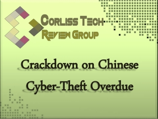 The Corliss Group Latest Tech Review: Crackdown on Chinese C