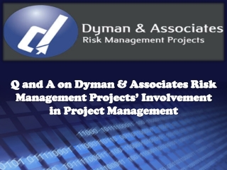 Q and A on Dyman