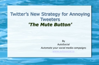 Twitter's New Strategy for Annoying Tweeters - The Mute Butt