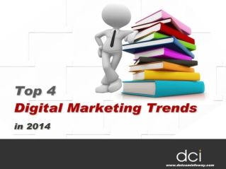 Top 4 Digital Marketing Trends In 2014
