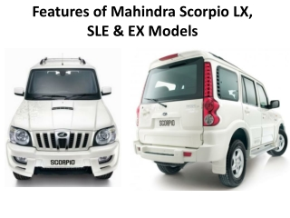 Features of Mahindra Scorpio LX, SLE