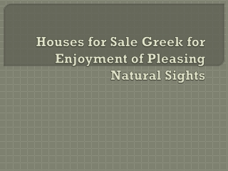 Houses for Sale Greek for Enjoyment of Pleasing Natural Sigh
