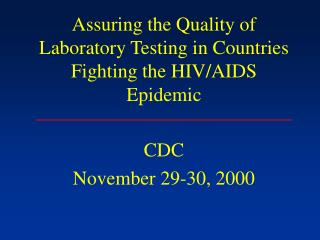 assuring the quality of laboratory testing in countries fighting the hiv